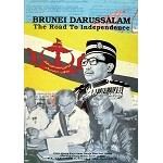 Brunei Darussalam: The Road to Independence